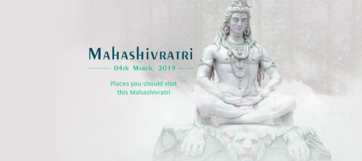 5 Places That You Should Visit This Mahashivratri
